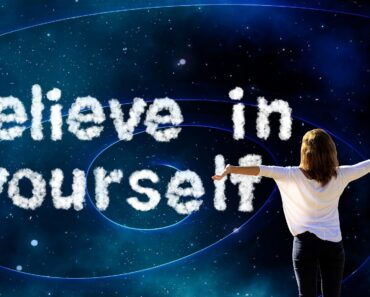 Self confidence - believe in yourself